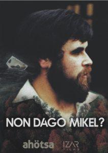Dokumentala: Non dago Mikel? @ Lizarra (Los Llanos Kulturagunea)