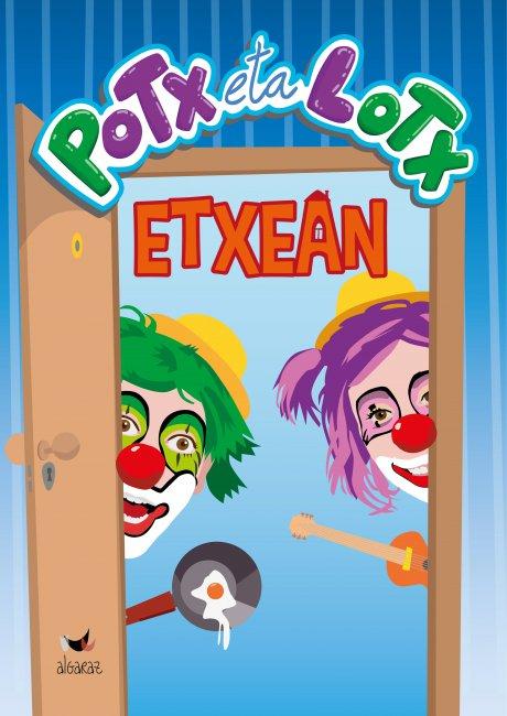 """Potx eta Lotx pailazoak: """"Etxean"""""""